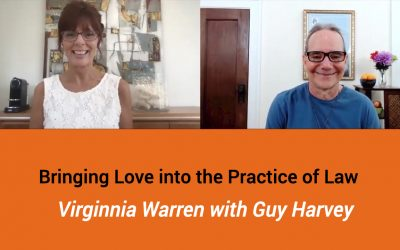 Bringing Love into the Practice of Law with Virginia Warren