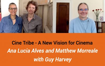 A New Vision for Cinema and Creative Communities with Mathew J. Morreale and Ana Lucia Alves