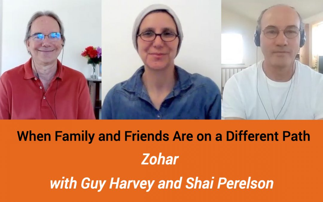 When Friends and Family Are on a Different Path –  with Zohar